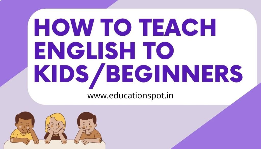 How to teach english to kids or beginner
