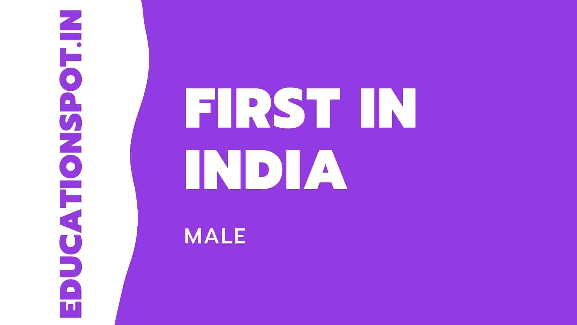 First in India Male