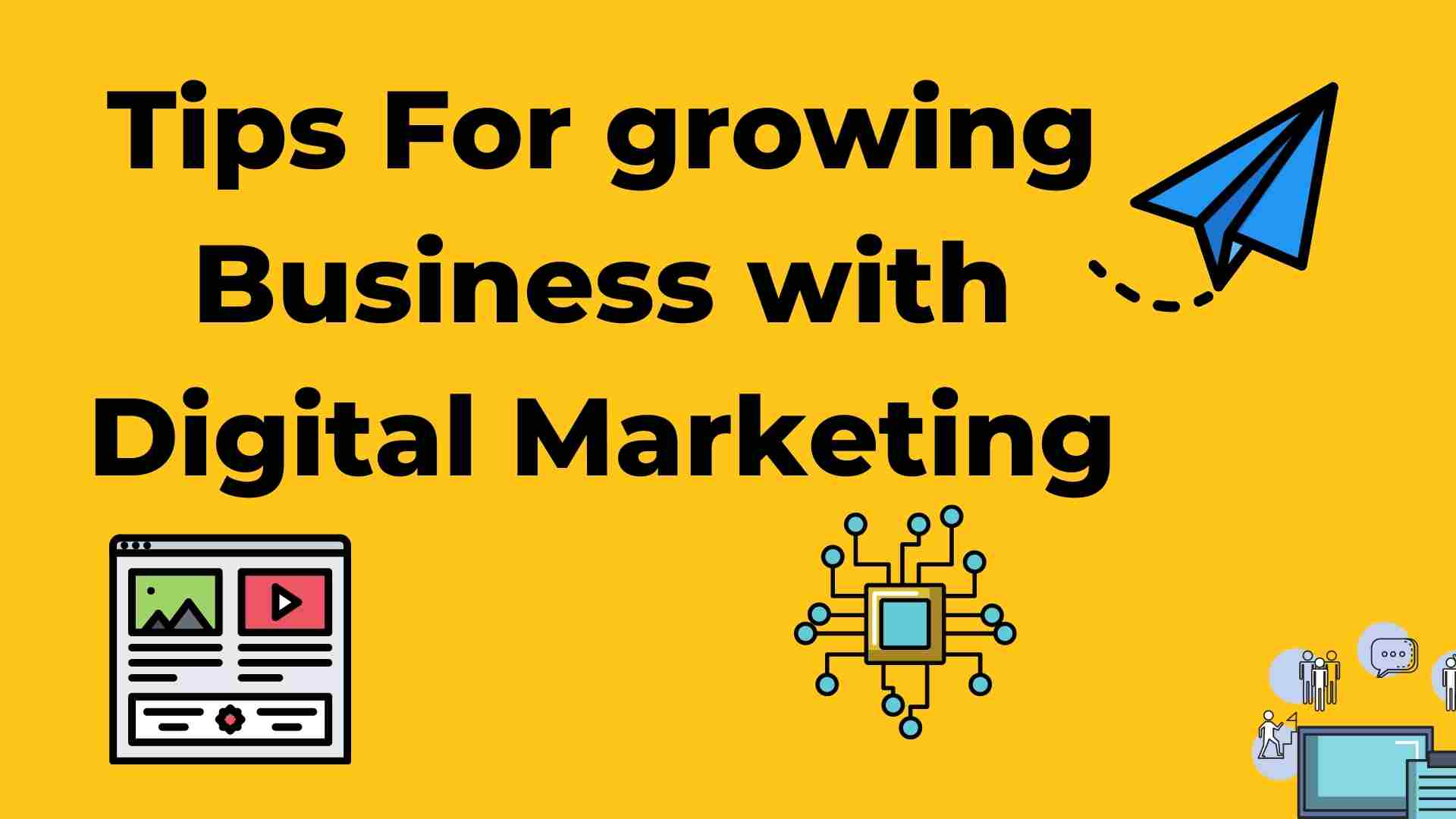 Tips for growing business with digital marketing
